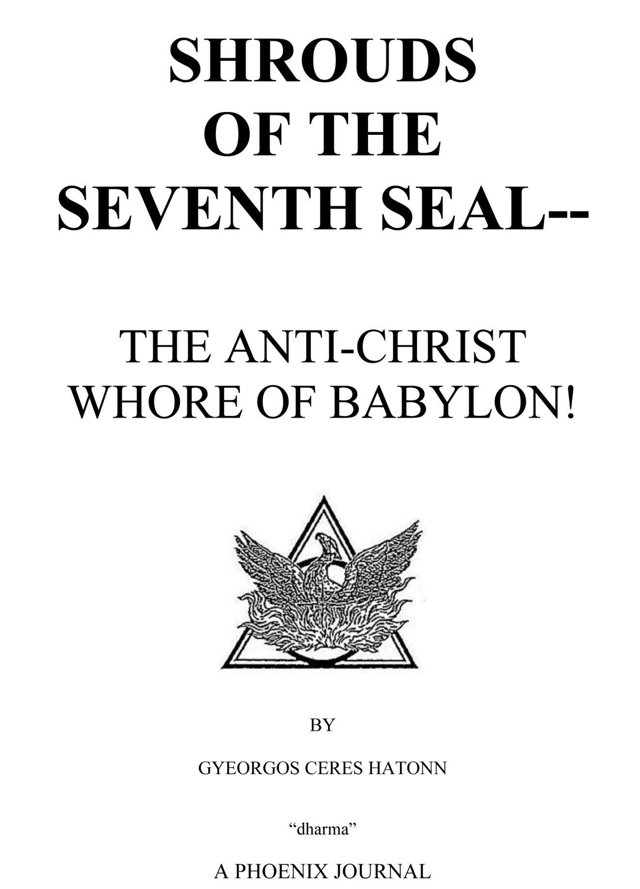 Phoenix Journal %2324 SHROUDS OF THE SEVENTH SEAL THE ANTI CHRIST WHORE OF BABYLON!_html_3f64e719 phoenix journal 24 shrouds of the seventh seal the anti christ
